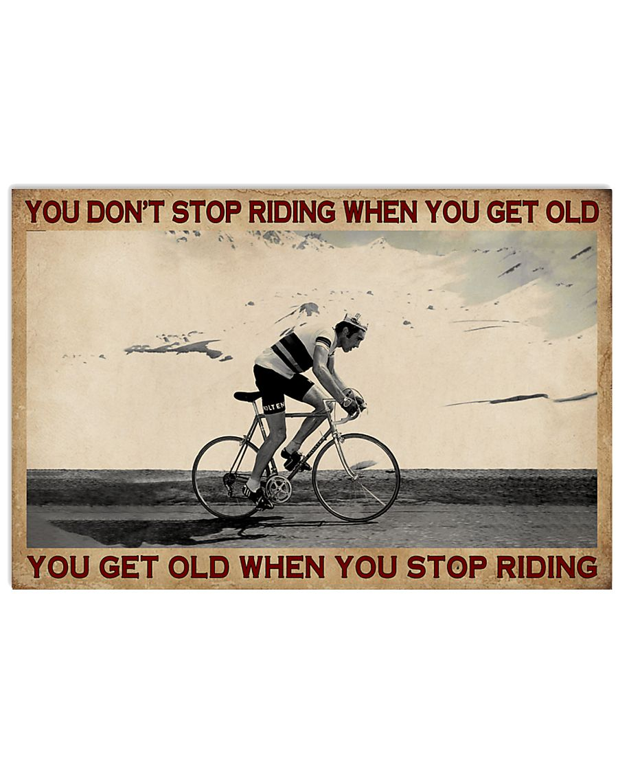 You Don't Stop Riding Cycling 24x16 Poster