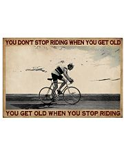 You Don't Stop Riding Cycling 24x16 Poster front