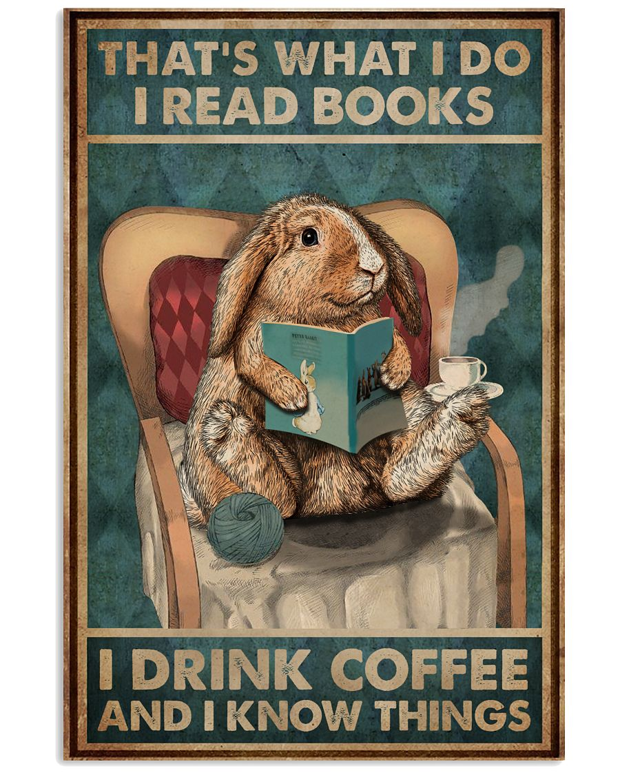That's What I Do I Read Books Rabbit Coffee 16x24 Poster