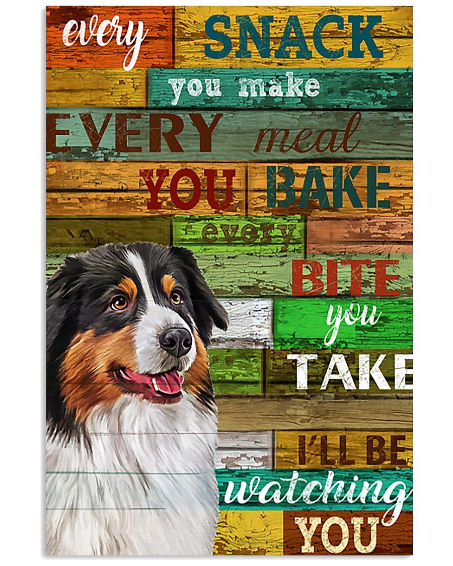 Australian Shepherd Every Snack You Make Dog 11x17 Poster