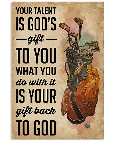 Your Talent Is Gods Gift To You Golf