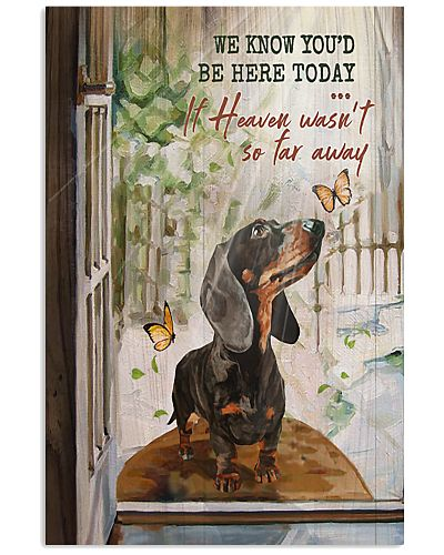 Dachshund You'd Be Here Today