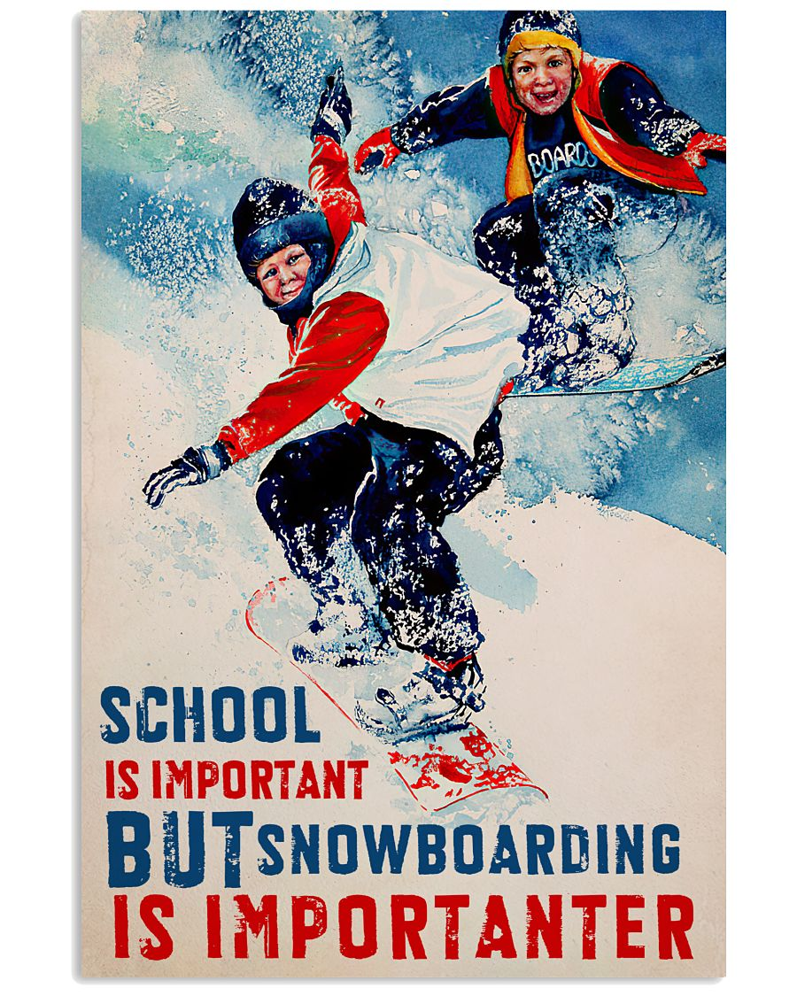 Snowboarding Is Importanter 16x24 Poster