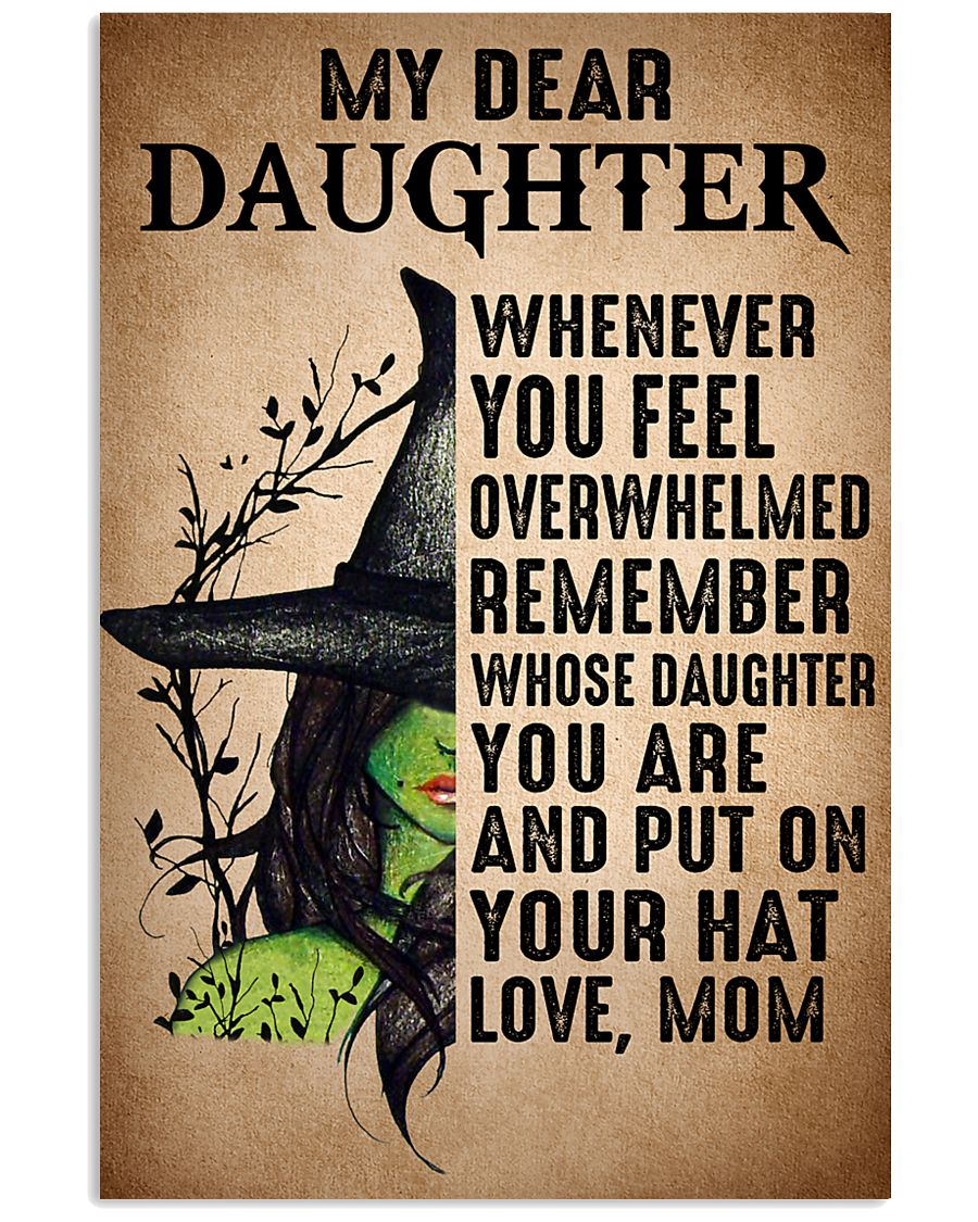 My Dear Daughter Put On Your Hat Witch Mom 16x24 Poster