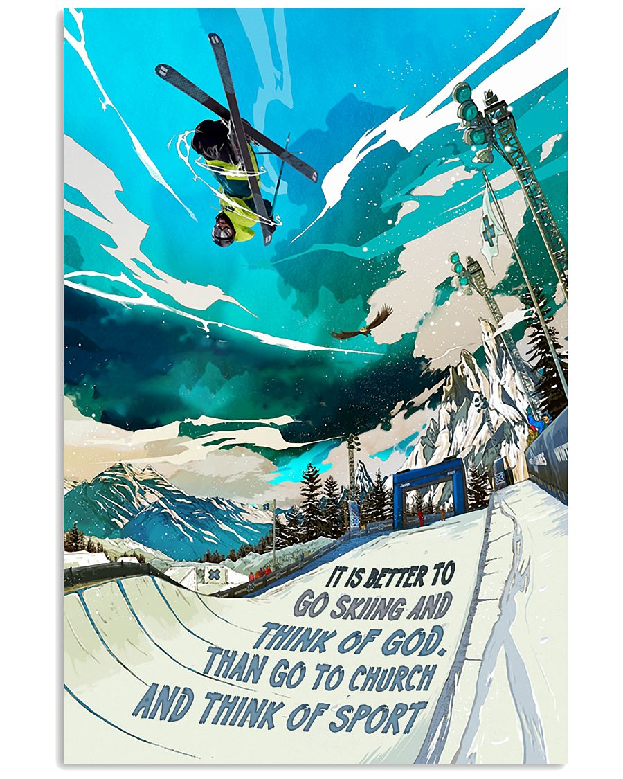 It Is Better To Go Skiing 16x24 Poster