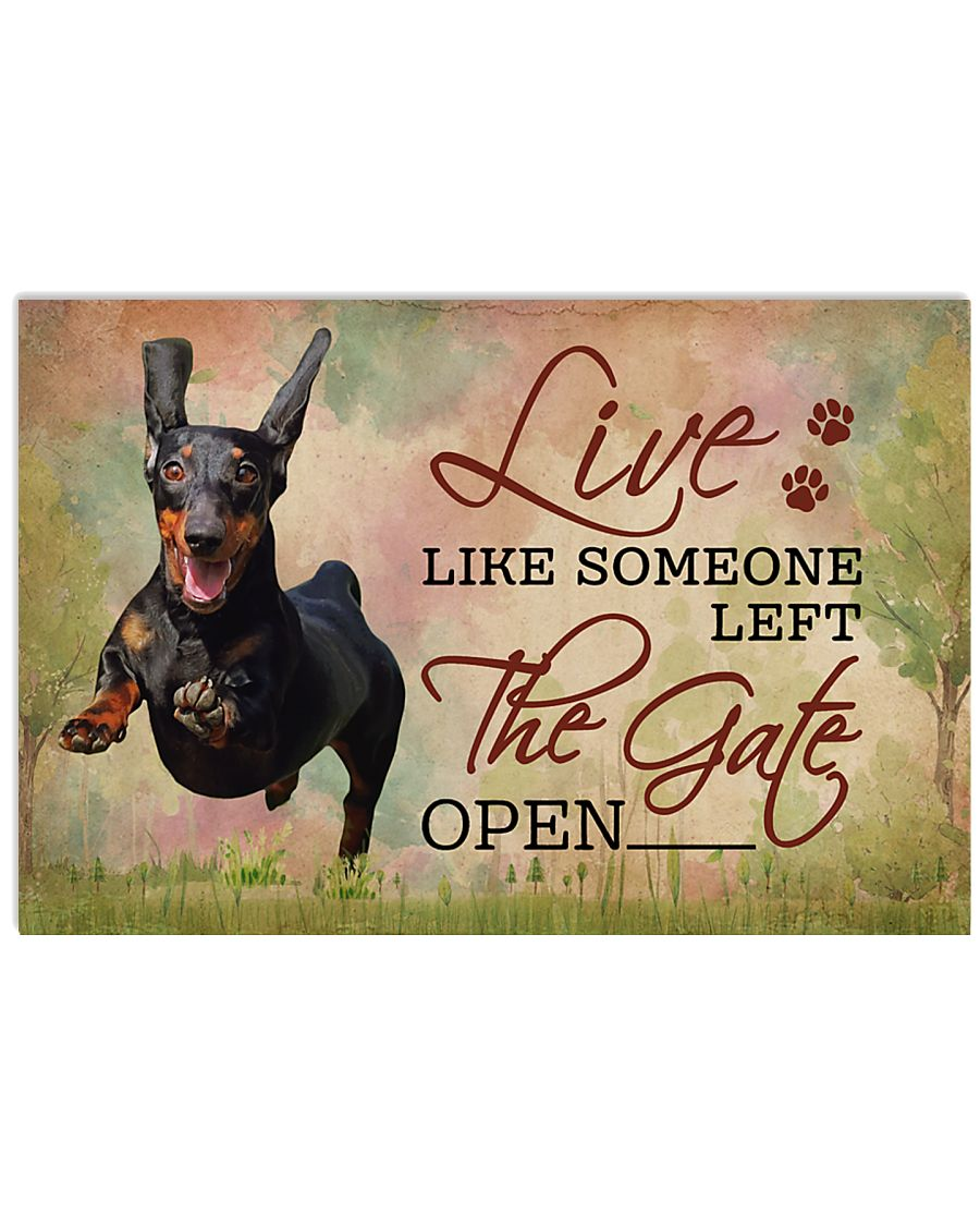 Live Like Someone Left The Gate Open Dachshund 17x11 Poster