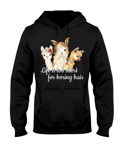 Life Is Too Short For Boring Hair Alpacas
