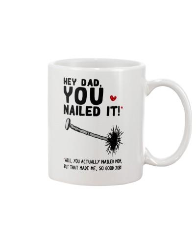 Hey Dad You Nailed It Mug