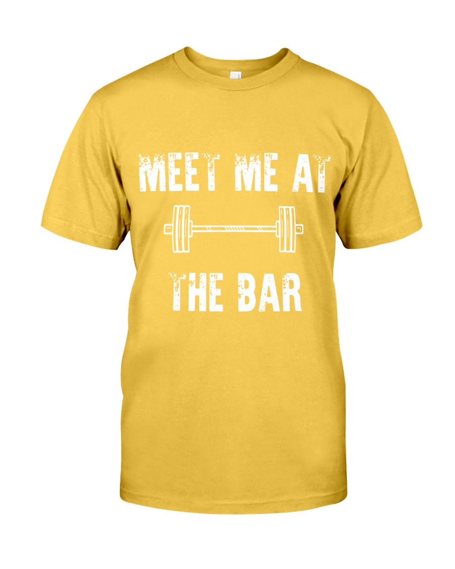 Meet Me At The Bar Bodybuilding Shirt Classic T-Shirt