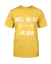 Meet Me At The Bar Bodybuilding Shirt Classic T-Shirt front
