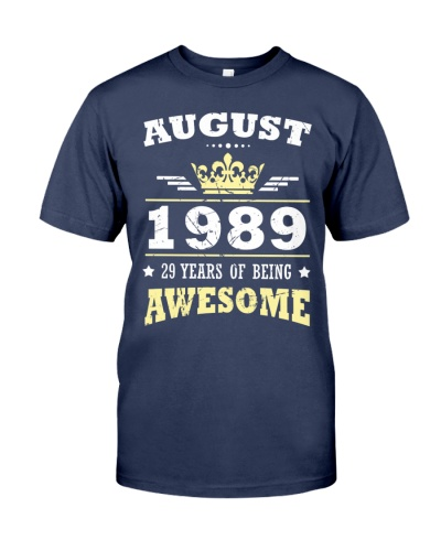 AUGUST 1989 29 YEARS OF BEING AWESOME Gift 1