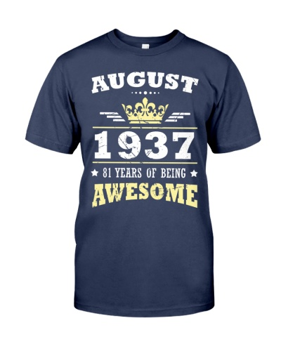 AUGUST 1937 81 YEARS OF BEING AWESOME Gift 1