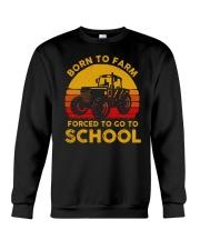 Born To Farm Force To Go To School Crewneck Sweatshirt tile