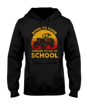 Born To Farm Force To Go To School Hooded Sweatshirt tile