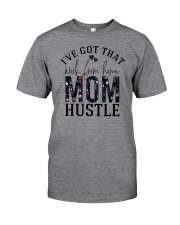 I've Got That Work From Home Mom Hustle Classic T-Shirt front