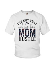 I've Got That Work From Home Mom Hustle Youth T-Shirt tile