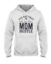 I've Got That Work From Home Mom Hustle Hooded Sweatshirt tile