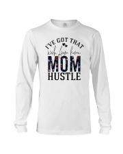 I've Got That Work From Home Mom Hustle Long Sleeve Tee tile