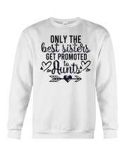 Only The Best Sisters Get Promoted To Aunts Crewneck Sweatshirt tile