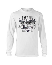 Only The Best Sisters Get Promoted To Aunts Long Sleeve Tee tile