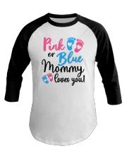 Pink Or Blue Mommy Loves You Baseball Tee tile