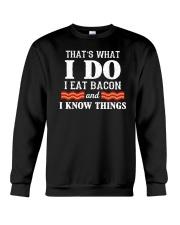 I Do I Eat Bacon And I Know Things Crewneck Sweatshirt tile