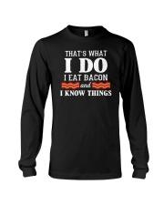 I Do I Eat Bacon And I Know Things Long Sleeve Tee tile