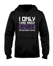 I Only Care About Anime And Like Maybe 3 People Hooded Sweatshirt tile