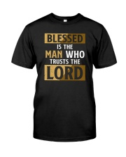 Blessed Is The Man Who Trusts The Lord Classic T-Shirt front