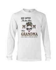 God Gifted Me Two Titles Mom And Grandma Long Sleeve Tee tile