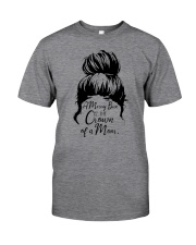 A Messy Bun Is The Crown Of a Mom Classic T-Shirt front