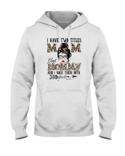 I Have Two Titles Mom And Mommy Hooded Sweatshirt tile