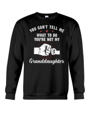 You Can't Tell Me What To Do Granddaughter Crewneck Sweatshirt tile