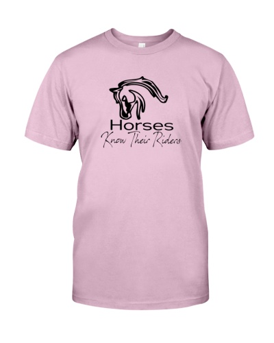 Horses know their riders  t-shirt-Horses