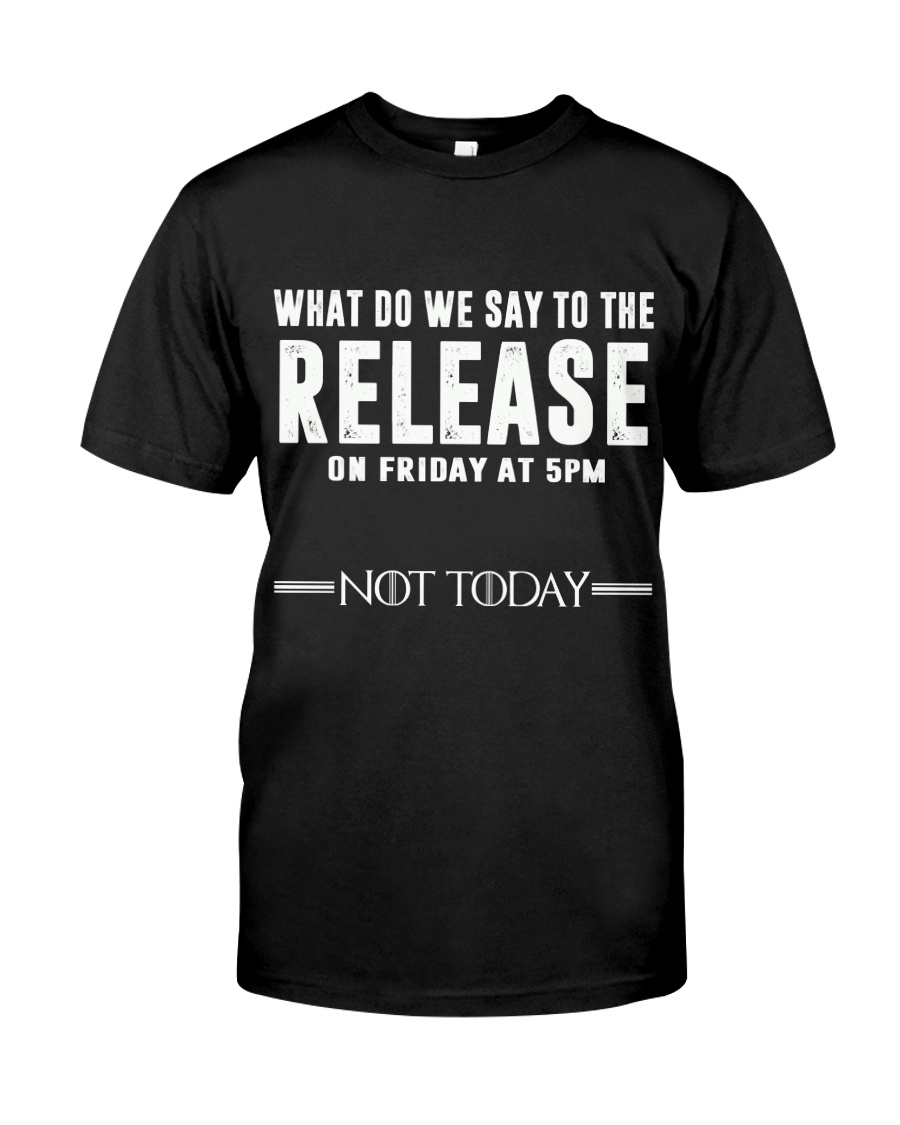 Not Today Classic T-Shirt