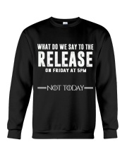 Not Today Crewneck Sweatshirt thumbnail