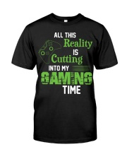 All this reality is cutting into my gaming time Premium Fit Mens Tee thumbnail
