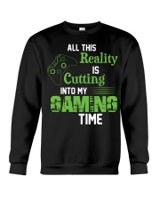 All this reality is cutting into my gaming time Crewneck Sweatshirt thumbnail