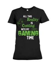 All this reality is cutting into my gaming time Premium Fit Ladies Tee thumbnail