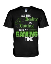 All this reality is cutting into my gaming time V-Neck T-Shirt thumbnail