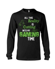 All this reality is cutting into my gaming time Long Sleeve Tee thumbnail