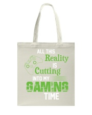 All this reality is cutting into my gaming time Tote Bag thumbnail