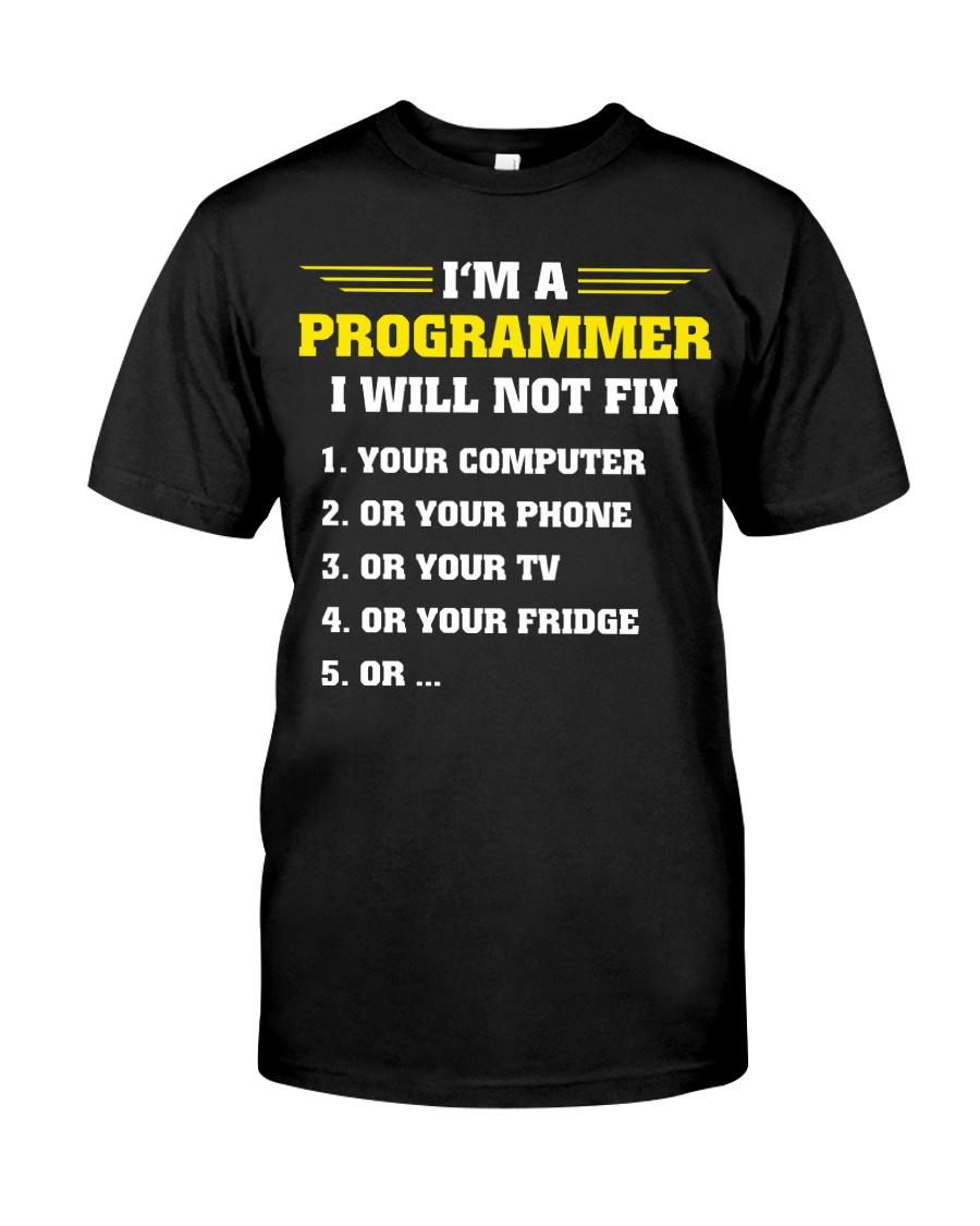 I will not fix Classic T-Shirt