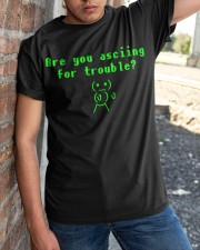 Asciing for trouble Classic T-Shirt apparel-classic-tshirt-lifestyle-27