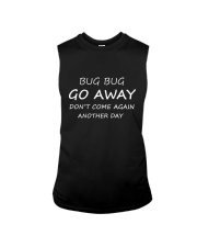 Bug bug go away Sleeveless Tee thumbnail