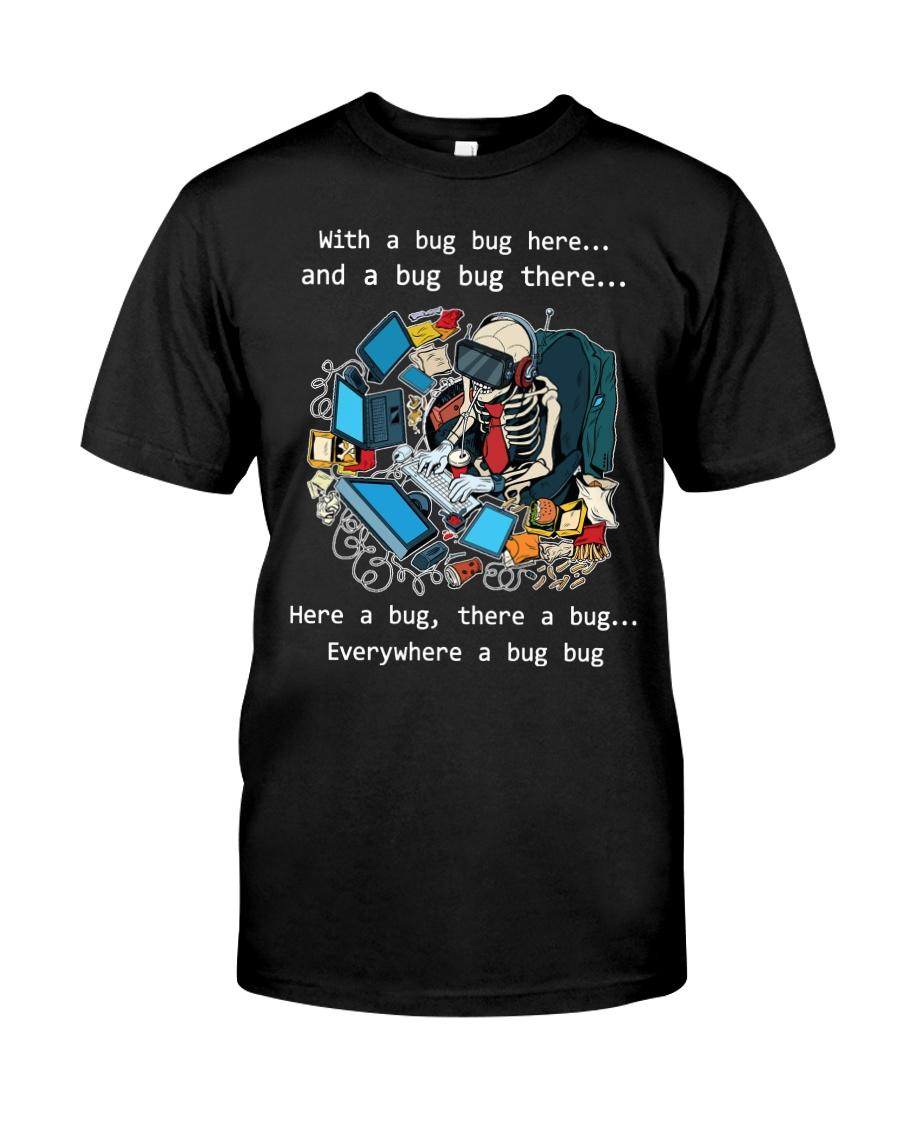 Everywhere a bug bug Classic T-Shirt