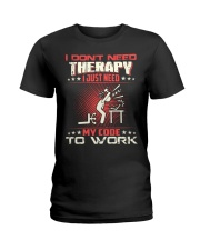 I dont need therapy Ladies T-Shirt thumbnail
