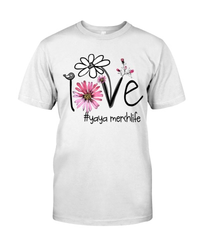 Love Yaya merch Life - Flower