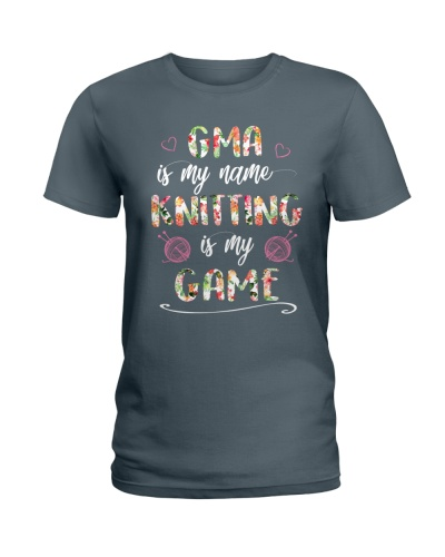Gma is my name Knitting is my game