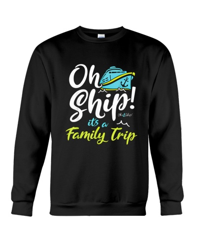 Oh Ship Its a Family Trip - Oh Ship Cruise Shirts